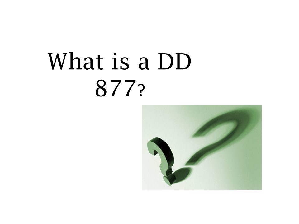 What is a DD 877 ?