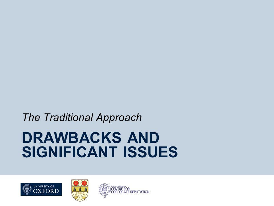 DRAWBACKS AND SIGNIFICANT ISSUES The Traditional Approach