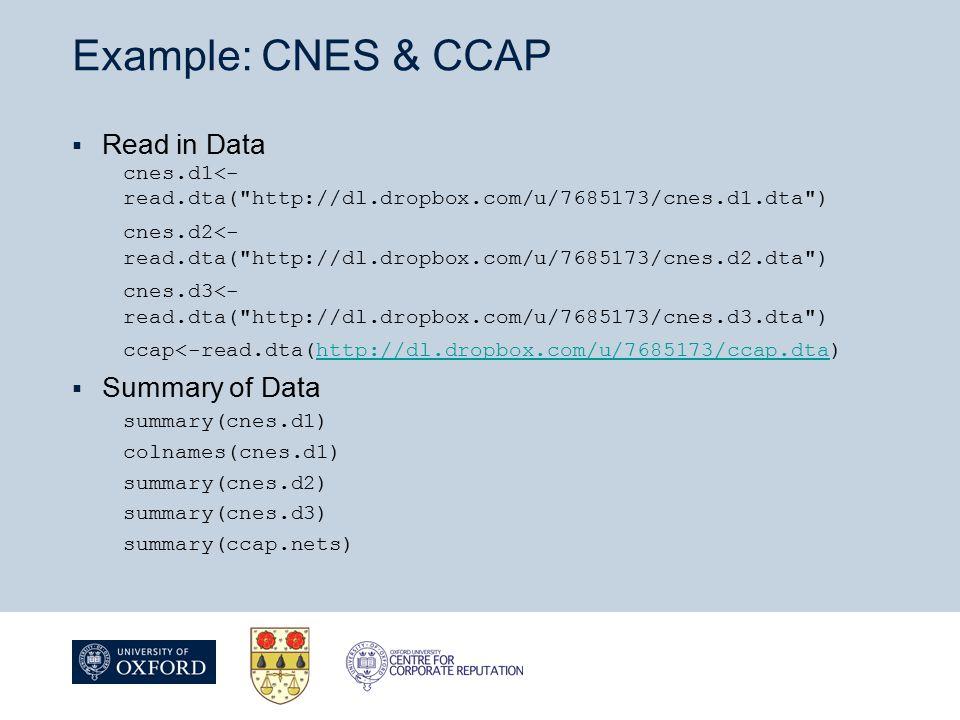 Example: CNES & CCAP  Read in Data cnes.d1<- read.dta(
