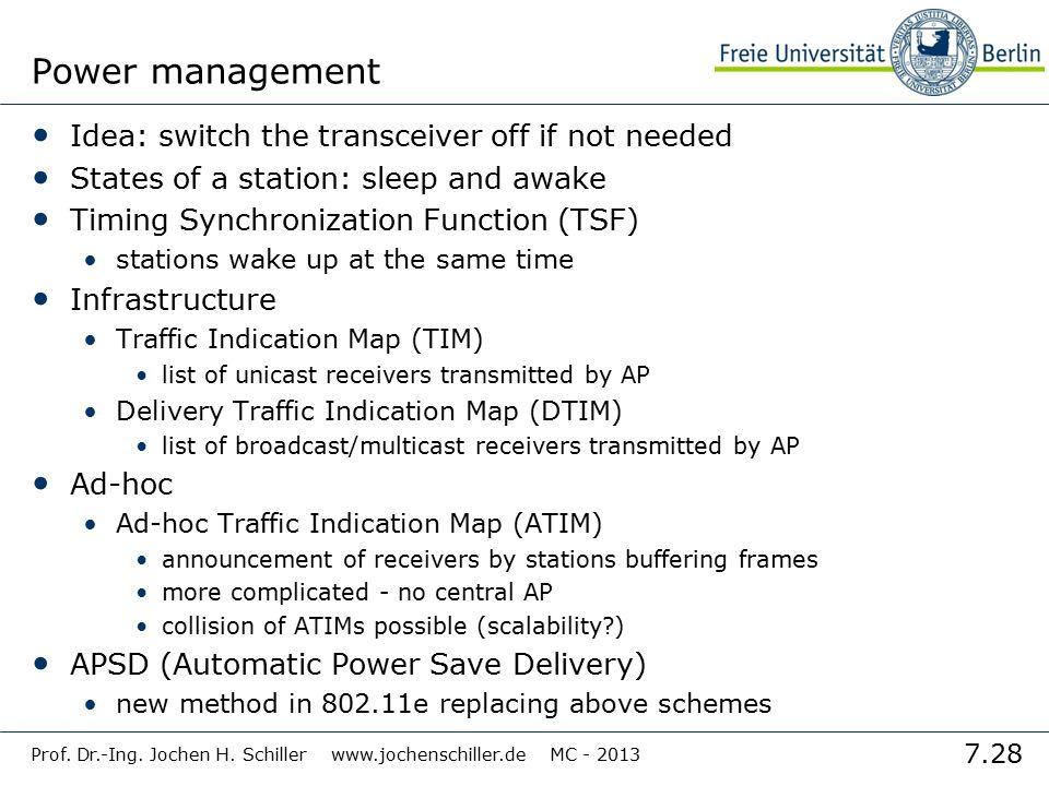 7.28 Prof. Dr.-Ing. Jochen H. Schiller www.jochenschiller.de MC - 2013 Power management Idea: switch the transceiver off if not needed States of a sta