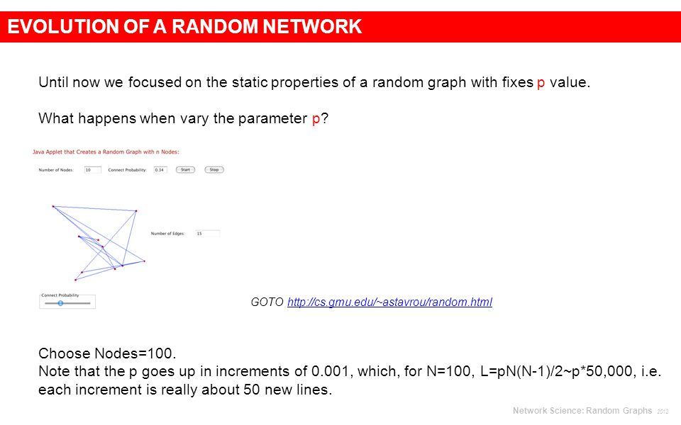 Until now we focused on the static properties of a random graph with fixes p value.