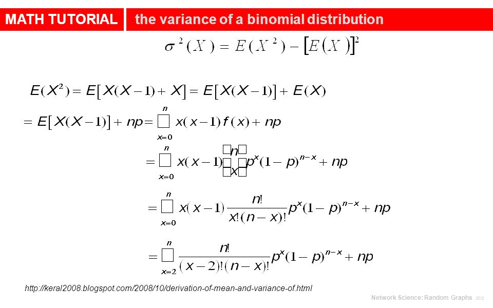 MATH TUTORIAL the variance of a binomial distribution   Network Science: Random Graphs 2012