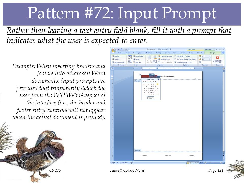 CS 275Tidwell Course NotesPage 120 Pattern #71: Input Hints Include an explanatory comment next to an input field that might not have clear functionality.