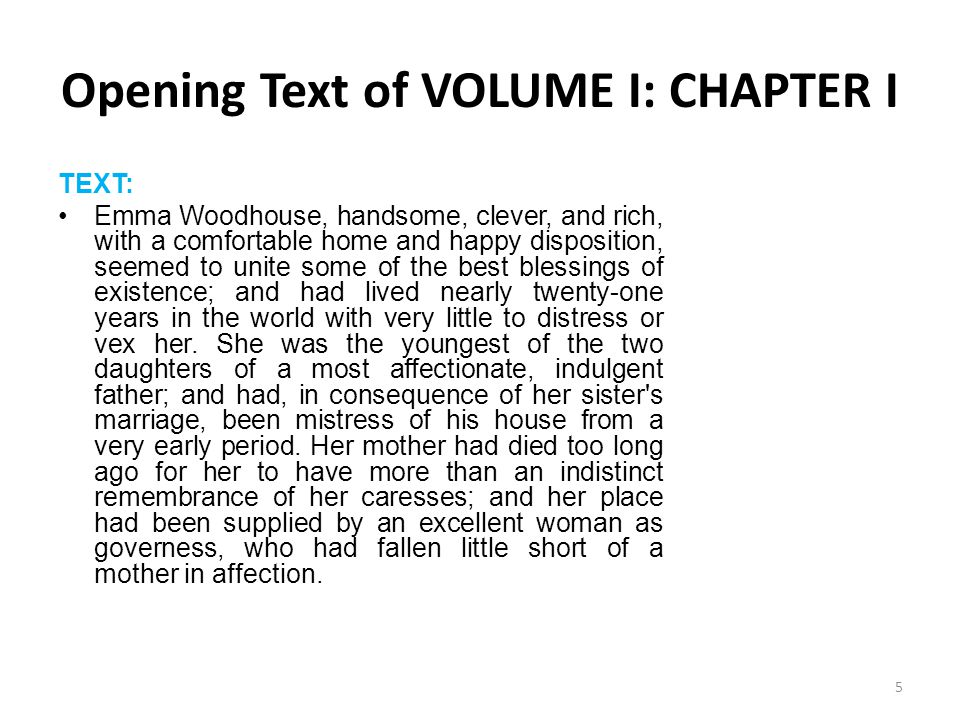 Cont… Opening Text of VOLUME I: CHAPTER I TEXT: Sixteen years had Miss Taylor been in Mr.
