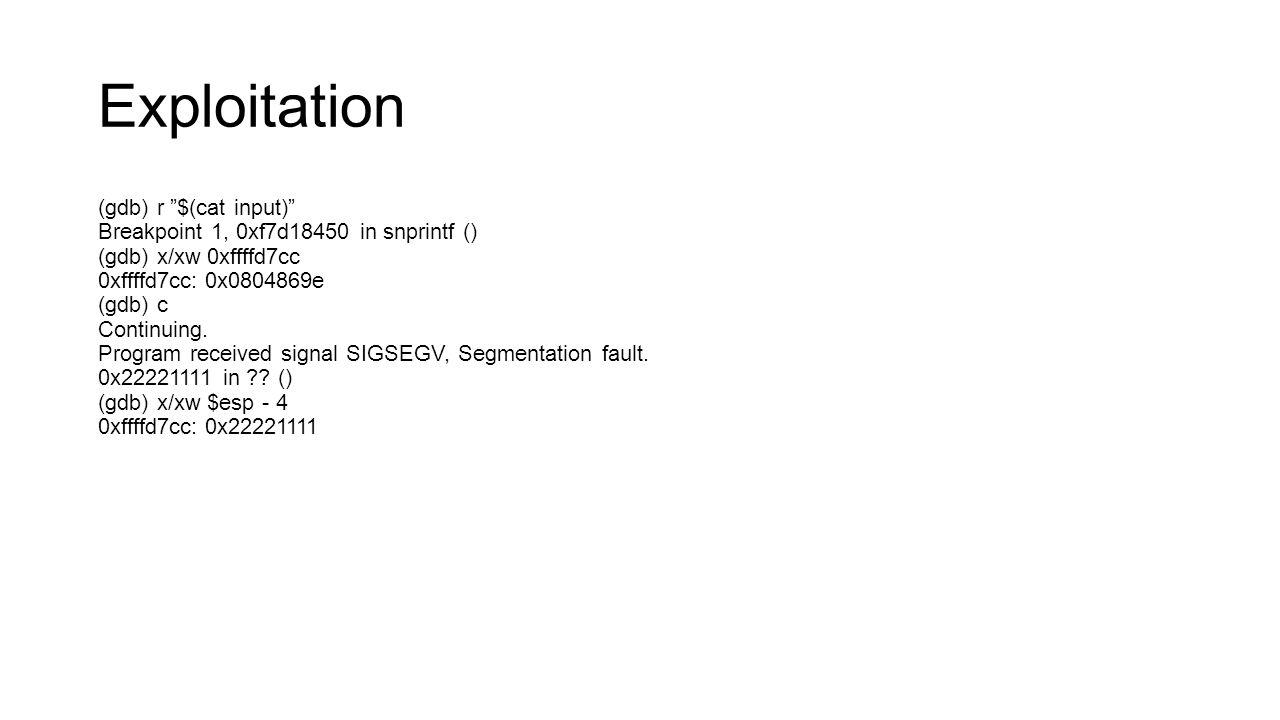 "Exploitation (gdb) r ""$(cat input)"" Breakpoint 1, 0xf7d18450 in snprintf () (gdb) x/xw 0xffffd7cc 0xffffd7cc: 0x0804869e (gdb) c Continuing. Program r"