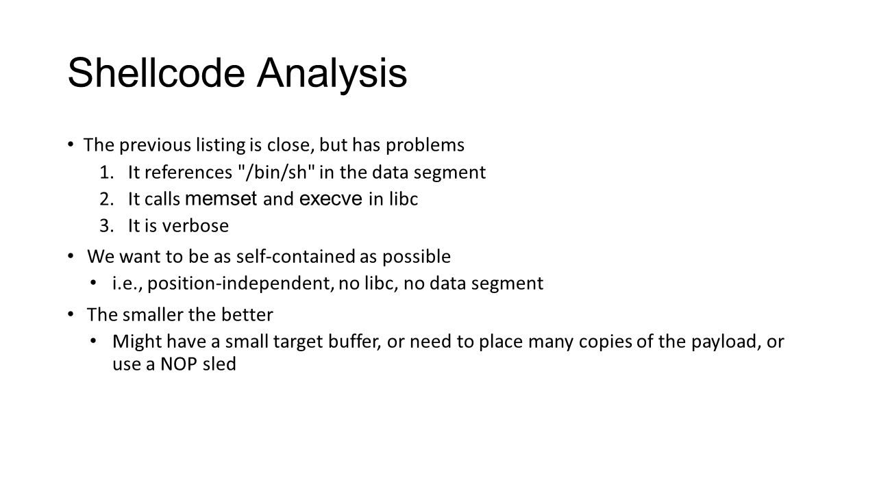 Shellcode Analysis The previous listing is close, but has problems 1.It references