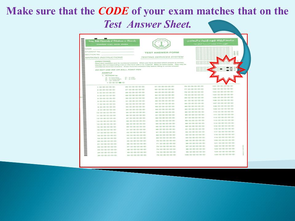 Make sure that the CODE of your exam matches that on the Test Answer Sheet.