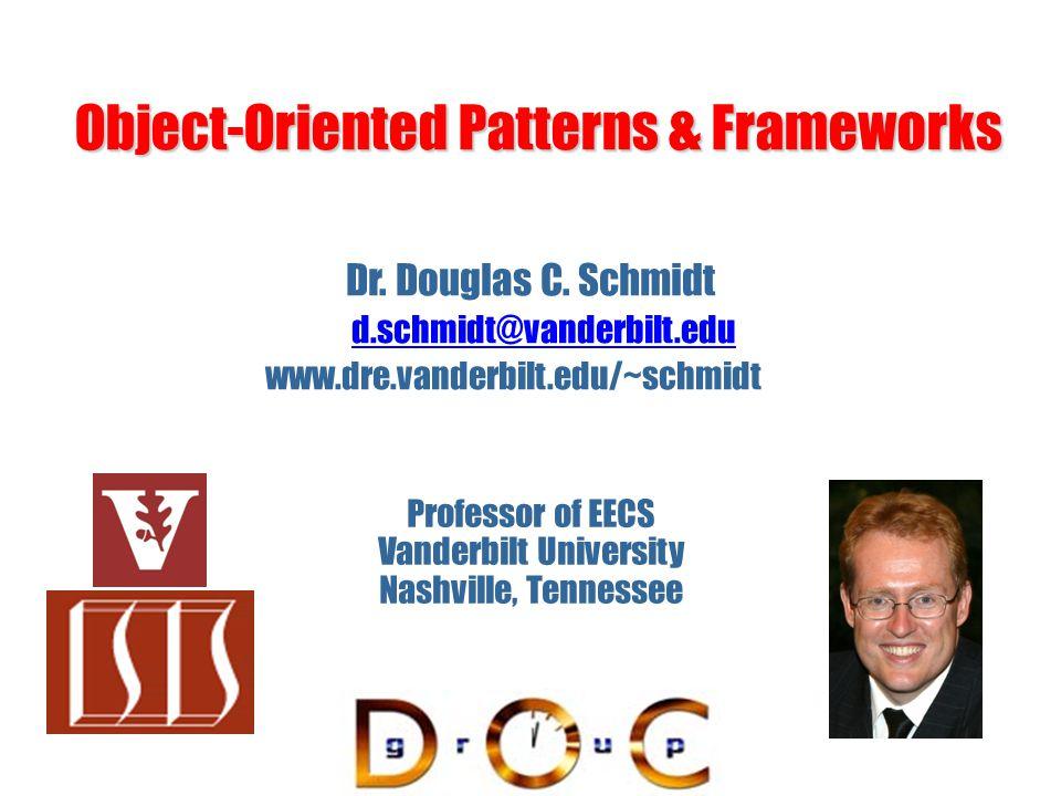 Pattern & Framework TutorialDouglas C. Schmidt 132 Part III: Wrap-Up