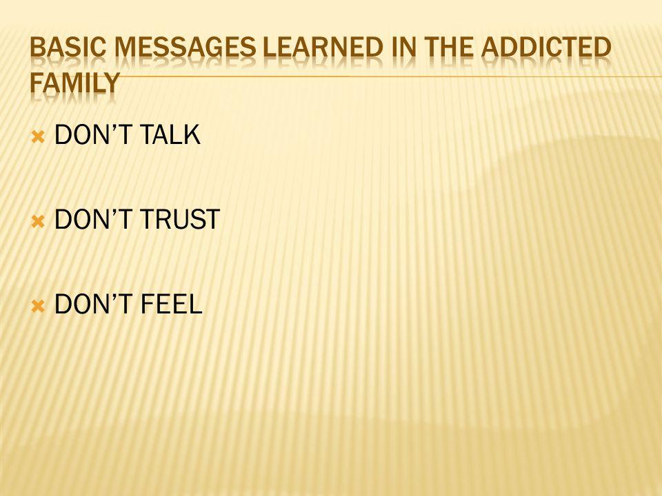  DON'T TALK  DON'T TRUST  DON'T FEEL