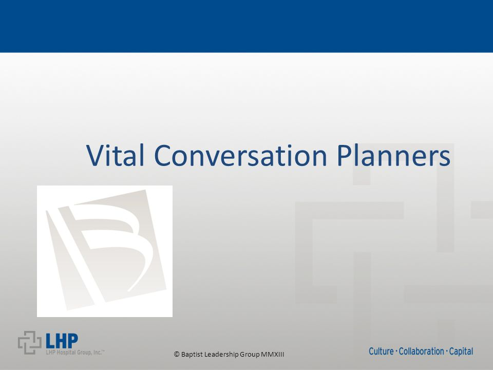 © Baptist Leadership Group MMXIII Vital Conversation Planners