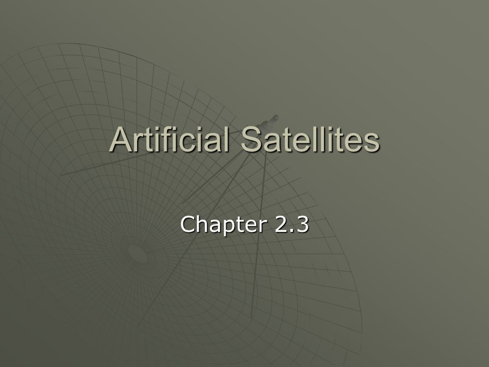 Artificial Satellites Chapter 2.3