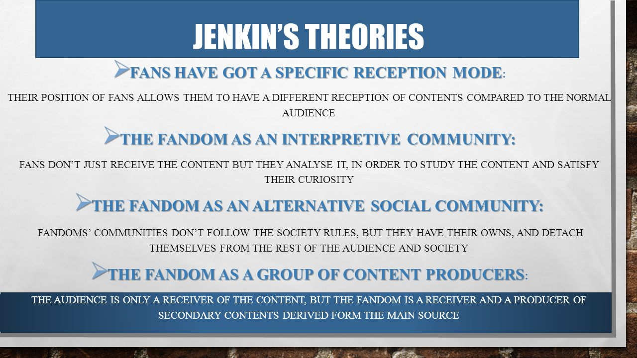 JENKIN'S THEORIES  FANS HAVE GOT A SPECIFIC RECEPTION MODE  FANS HAVE GOT A SPECIFIC RECEPTION MODE : THEIR POSITION OF FANS ALLOWS THEM TO HAVE A D