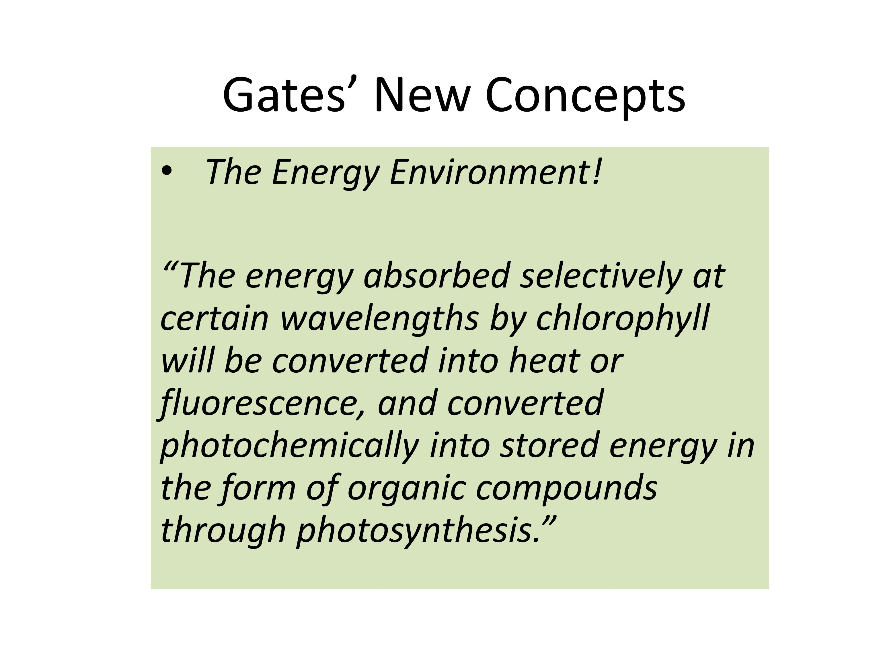"""Gates' New Concepts The Energy Environment! """"The energy absorbed selectively at certain wavelengths by chlorophyll will be converted into heat or fluo"""