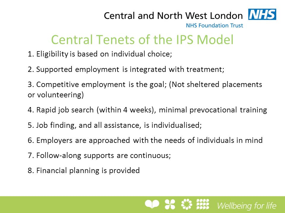 Central Tenets of the IPS Model 1. Eligibility is based on individual choice; 2.