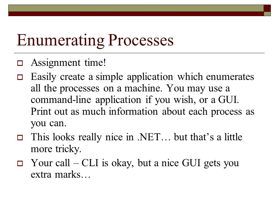 Enumerating Processes  Assignment time.