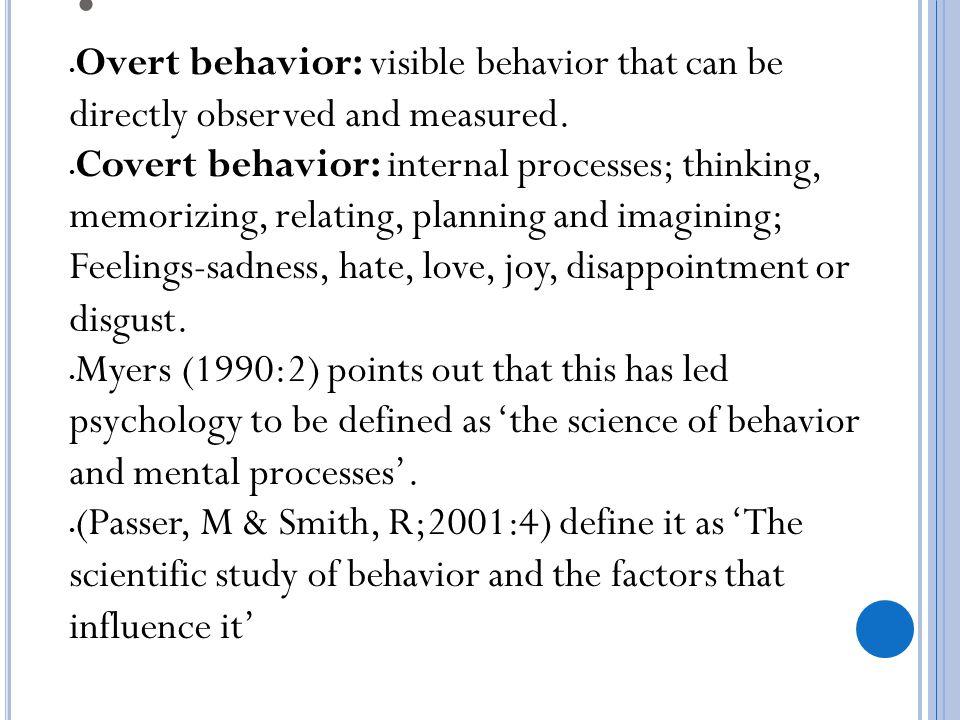 ELEMENTS OF BEHAVIOR Behavior Actions (observable) Thought (unobservable) Feelings (unobservable)