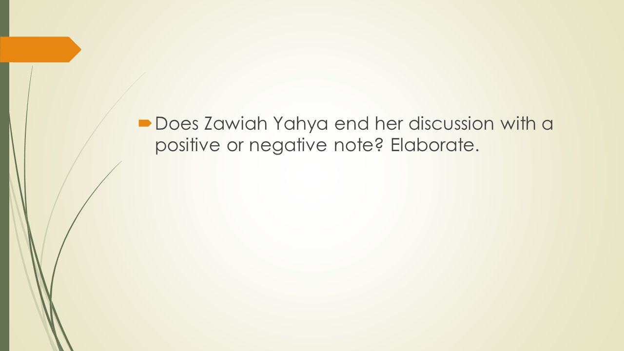  Does Zawiah Yahya end her discussion with a positive or negative note Elaborate.