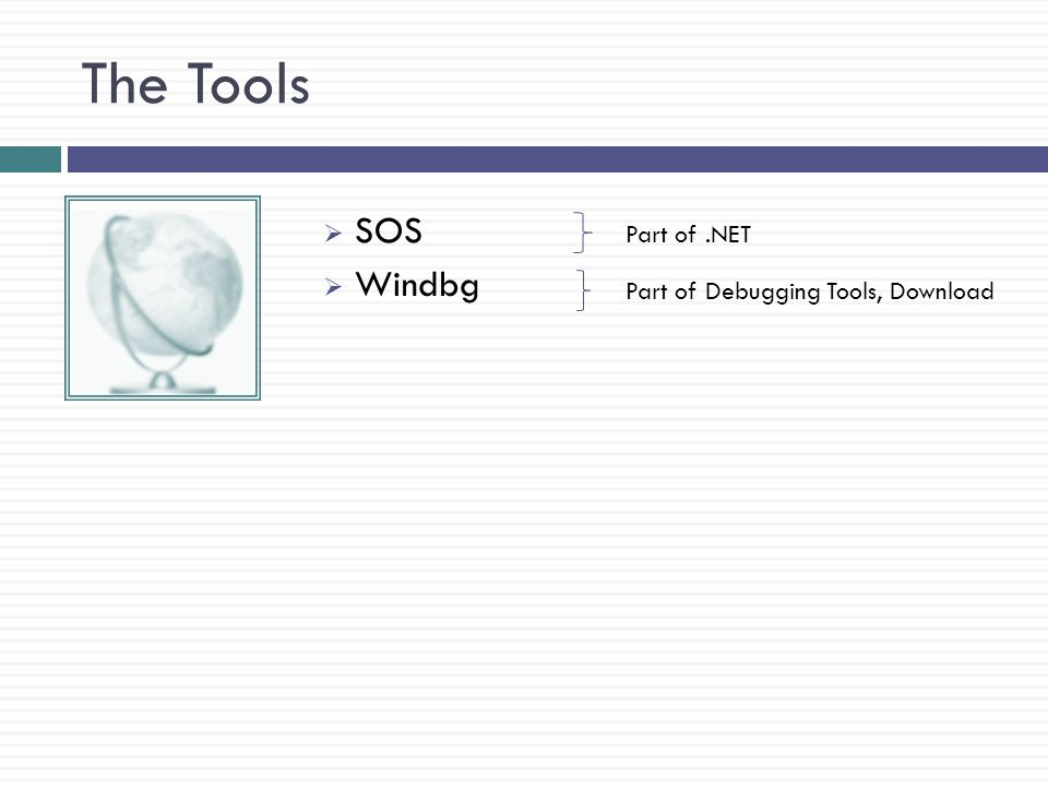 The Tools  SOS  Windbg Part of.NET Part of Debugging Tools, Download