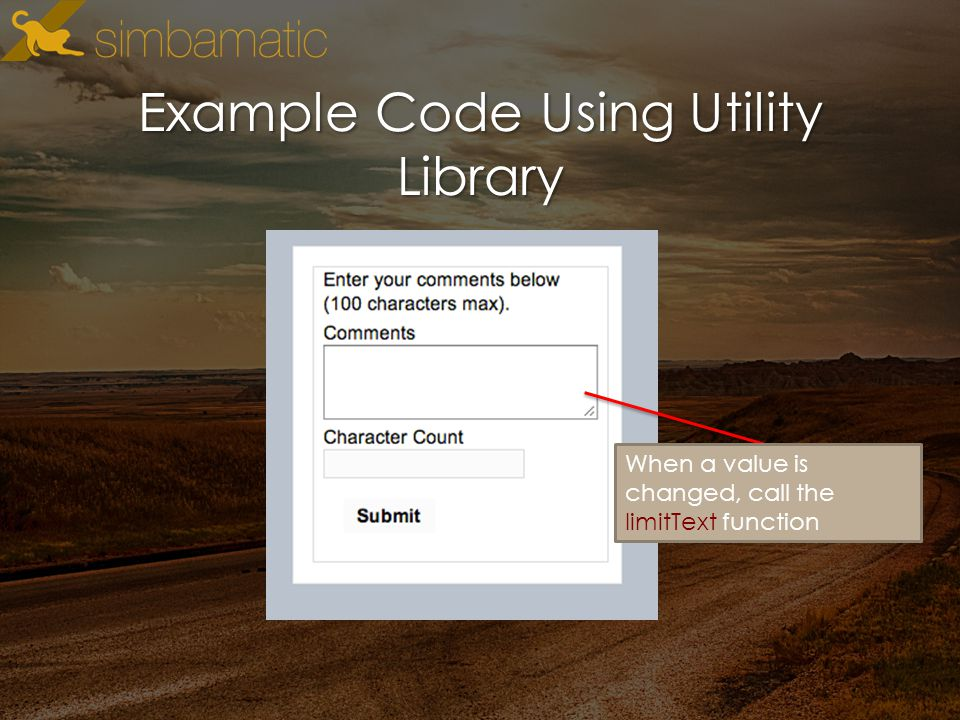 Example Code Using Utility Library When a value is changed, call the limitText function