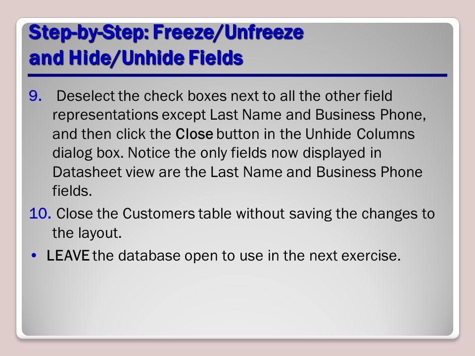 Step-by-Step: Freeze/Unfreeze and Hide/Unhide Fields 9. Deselect the check boxes next to all the other field representations except Last Name and Busi