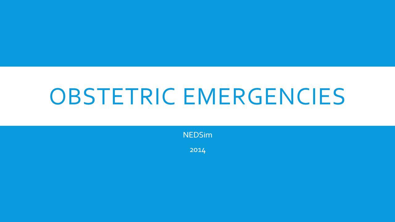 OBSTETRIC EMERGENCIES NEDSim 2014