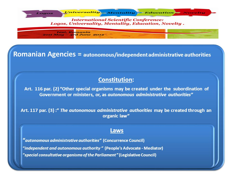 Romanian Agencies = autonomous/independent administrative authorities Constitution: Art.