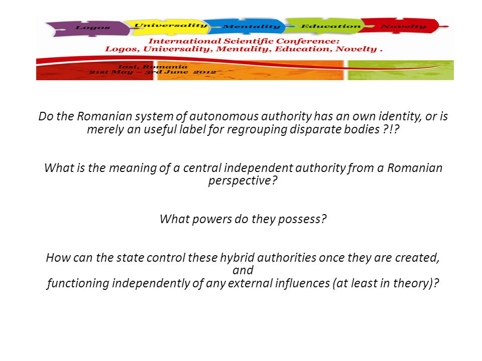 Do the Romanian system of autonomous authority has an own identity, or is merely an useful label for regrouping disparate bodies !.