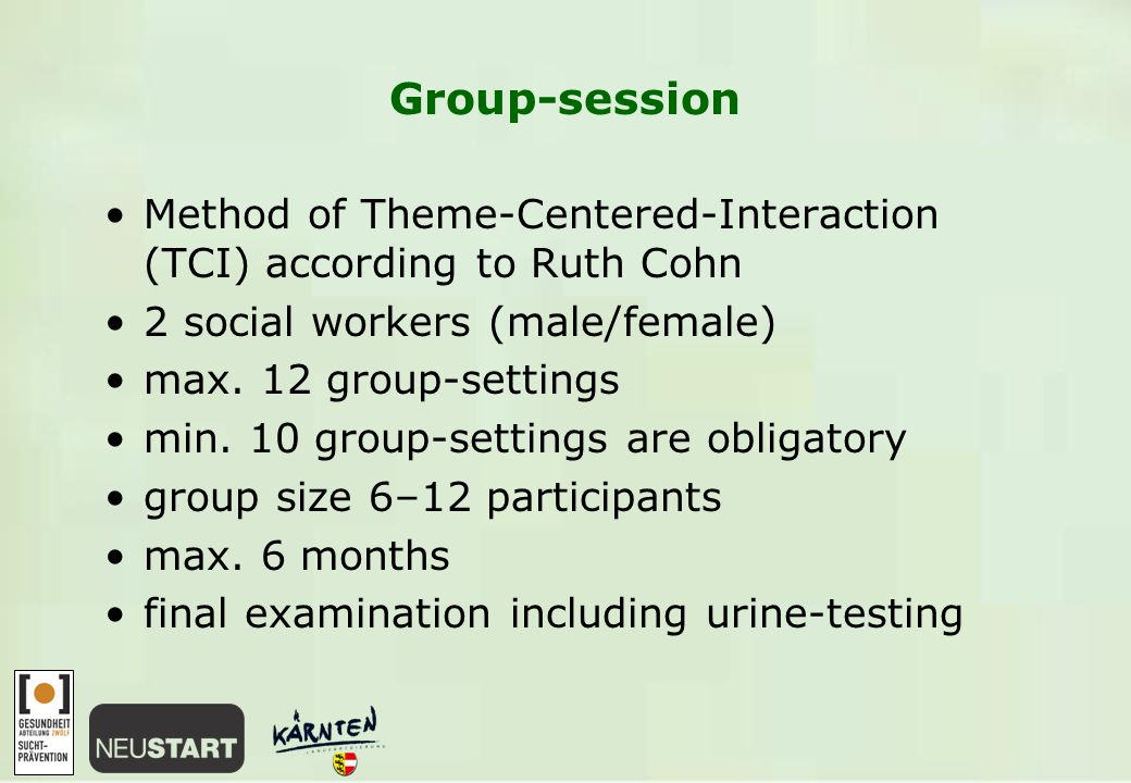 Group-session Method of Theme-Centered-Interaction (TCI) according to Ruth Cohn 2 social workers (male/female) max.