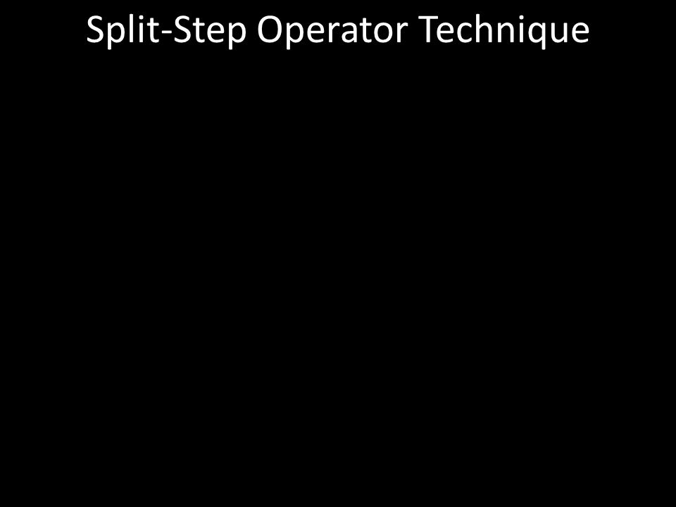 Split-Step Operator Technique