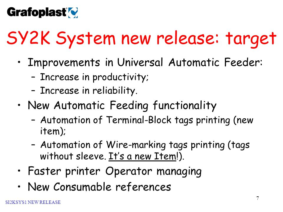 7 Improvements in Universal Automatic Feeder: –Increase in productivity; –Increase in reliability.