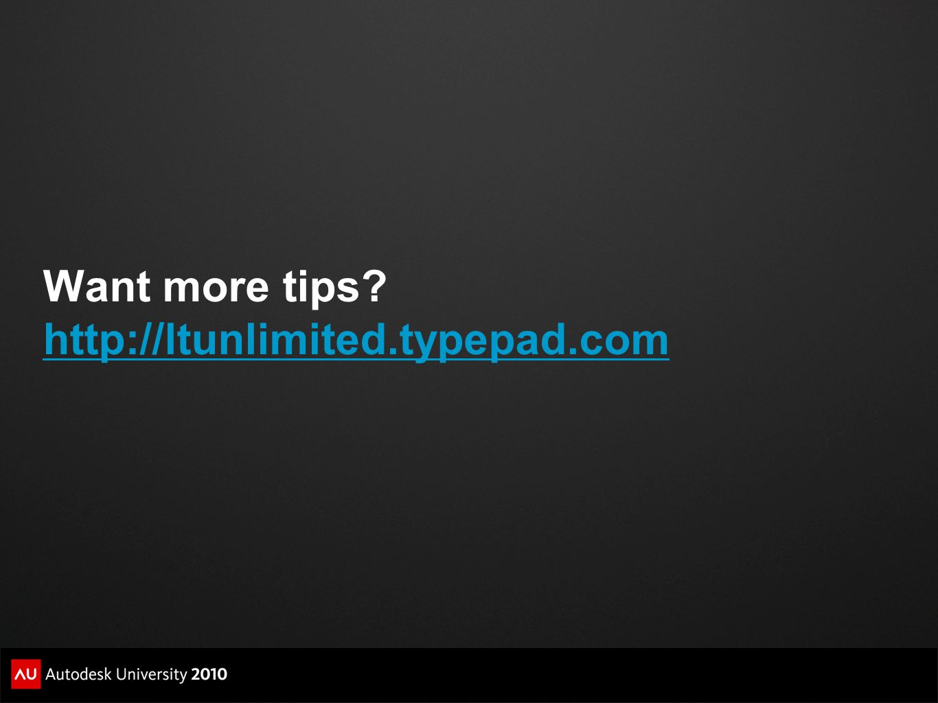 Want more tips? http://ltunlimited.typepad.com http://ltunlimited.typepad.com