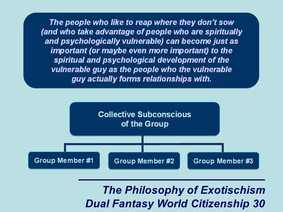 The Philosophy of Exotischism Dual Fantasy World Citizenship 30