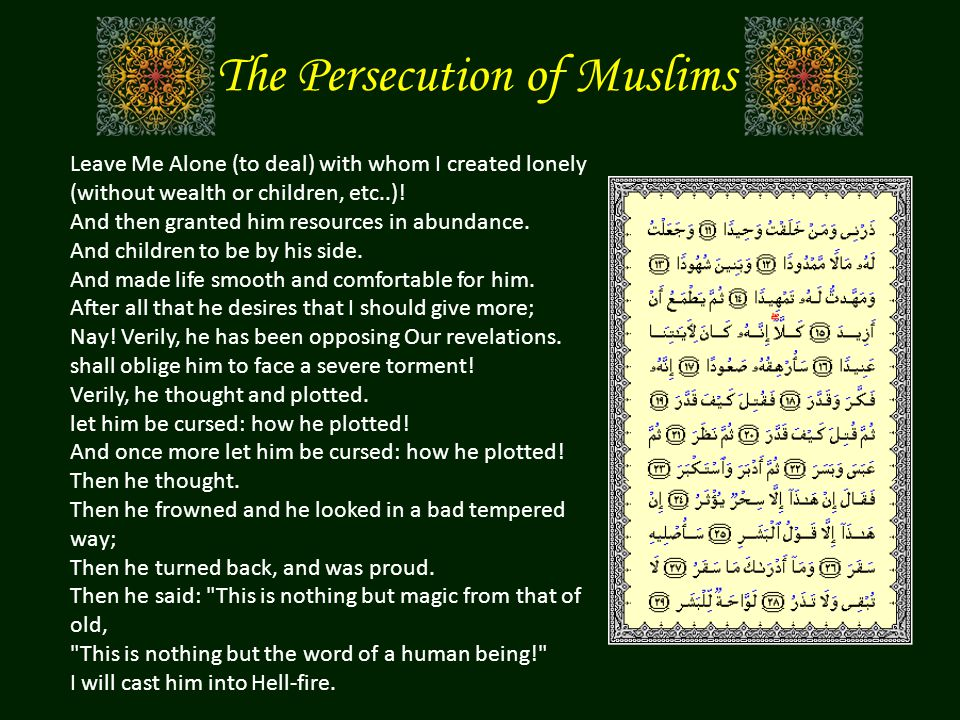 The Persecution of Muslims Leave Me Alone (to deal) with whom I created lonely (without wealth or children, etc..).