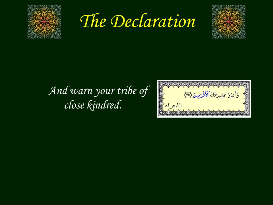 The Declaration And warn your tribe of close kindred. الشعراء