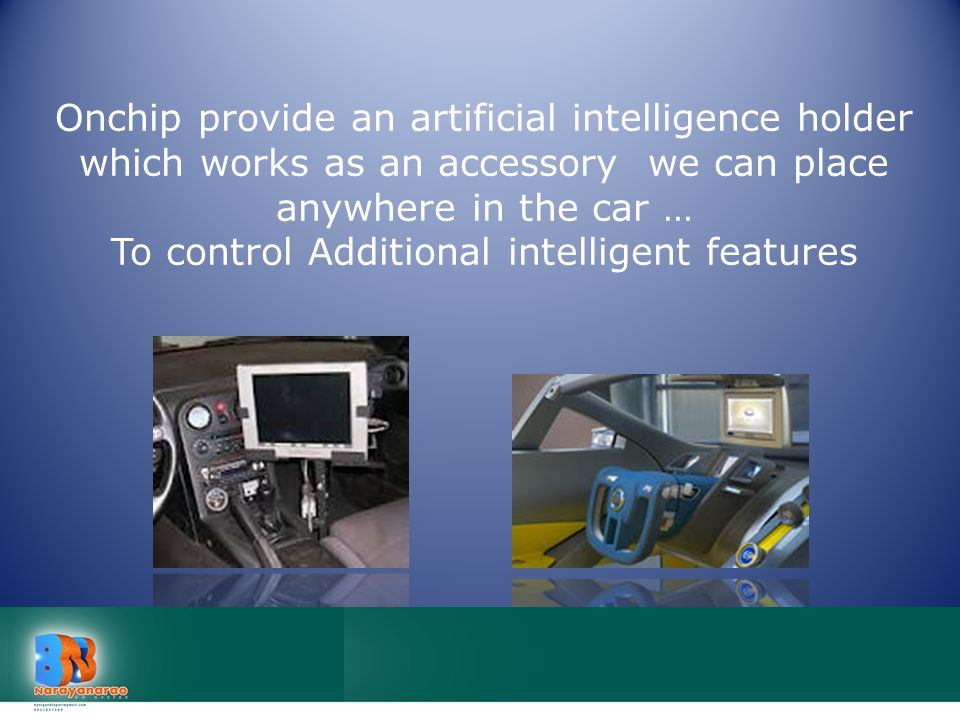 Onchip provide an artificial intelligence holder which works as an accessory we can place anywhere in the car … To control Additional intelligent features