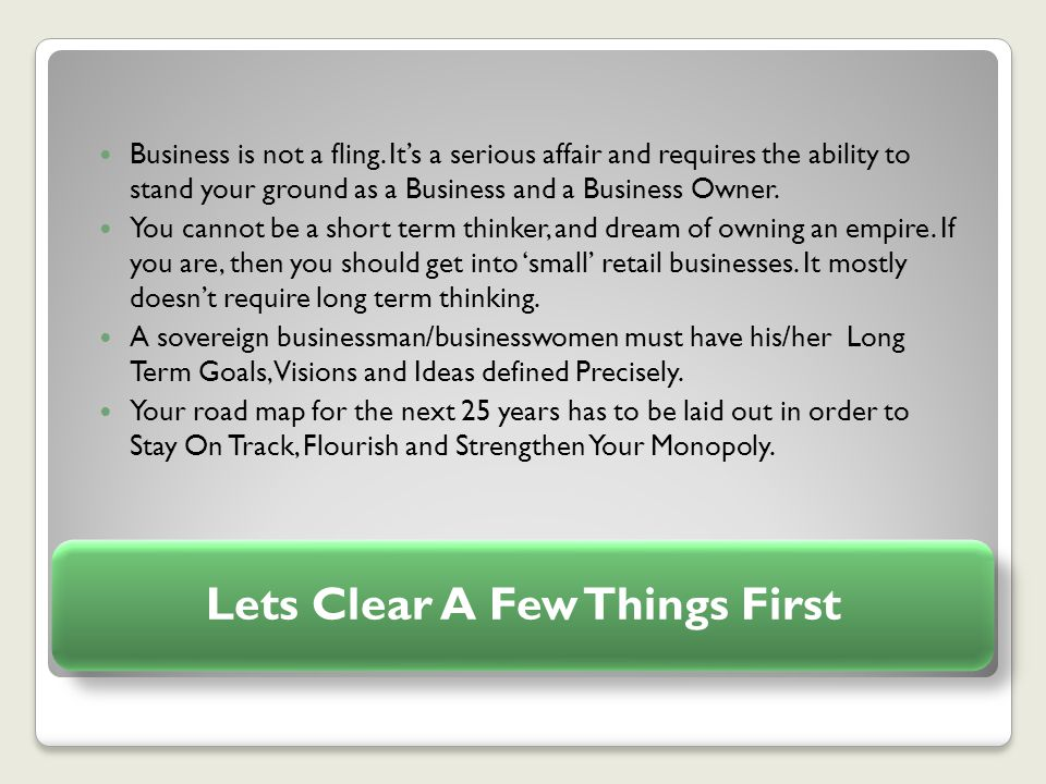 Lets Clear A Few Things First Business is not a fling.