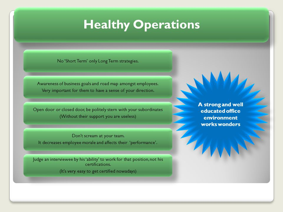 Healthy Operations A strong and well educated office environment works wonders