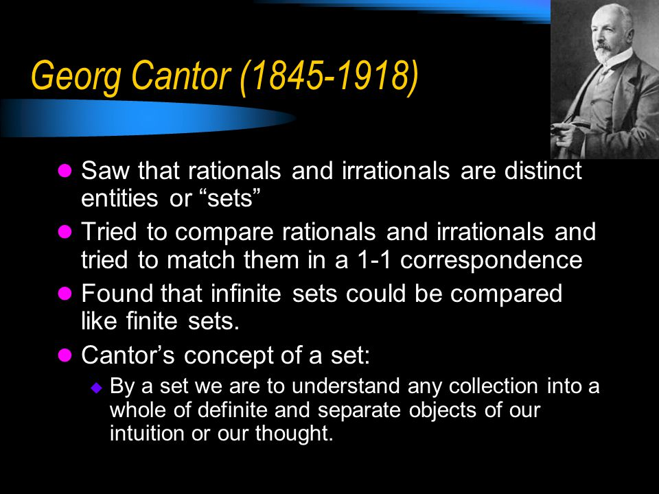Georg Cantor's Ideas This shows the two lists are the same size, infinite.