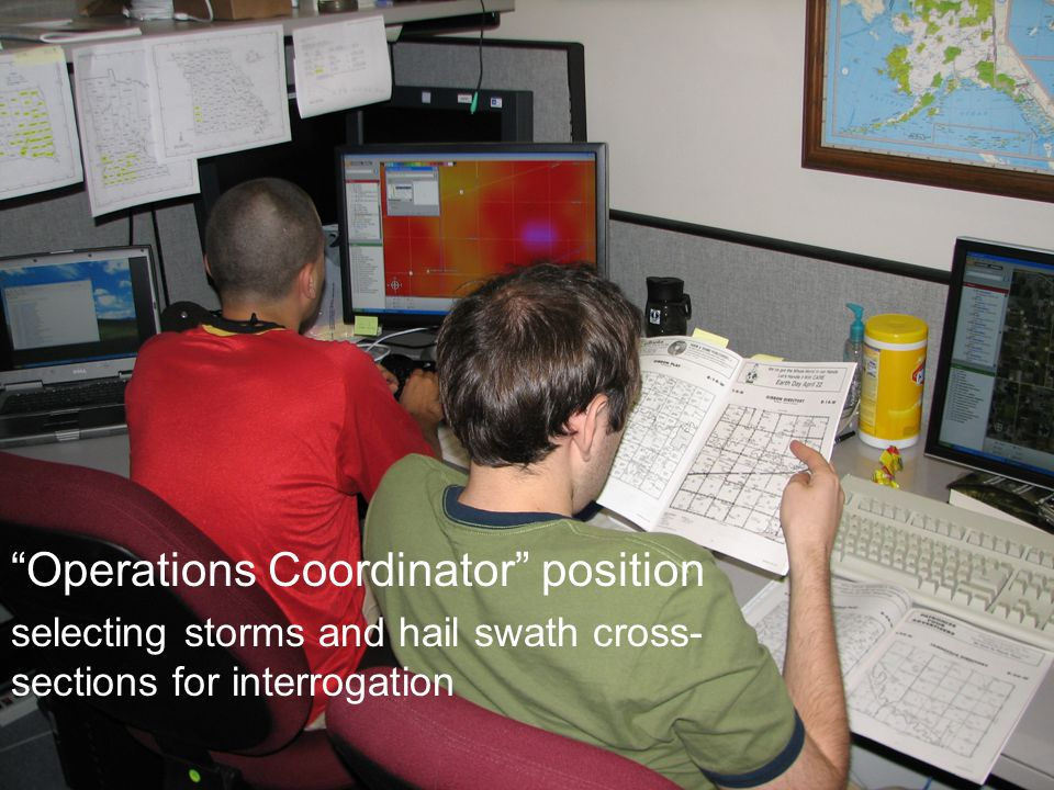 """Operations Coordinator"" position selecting storms and hail swath cross- sections for interrogation"