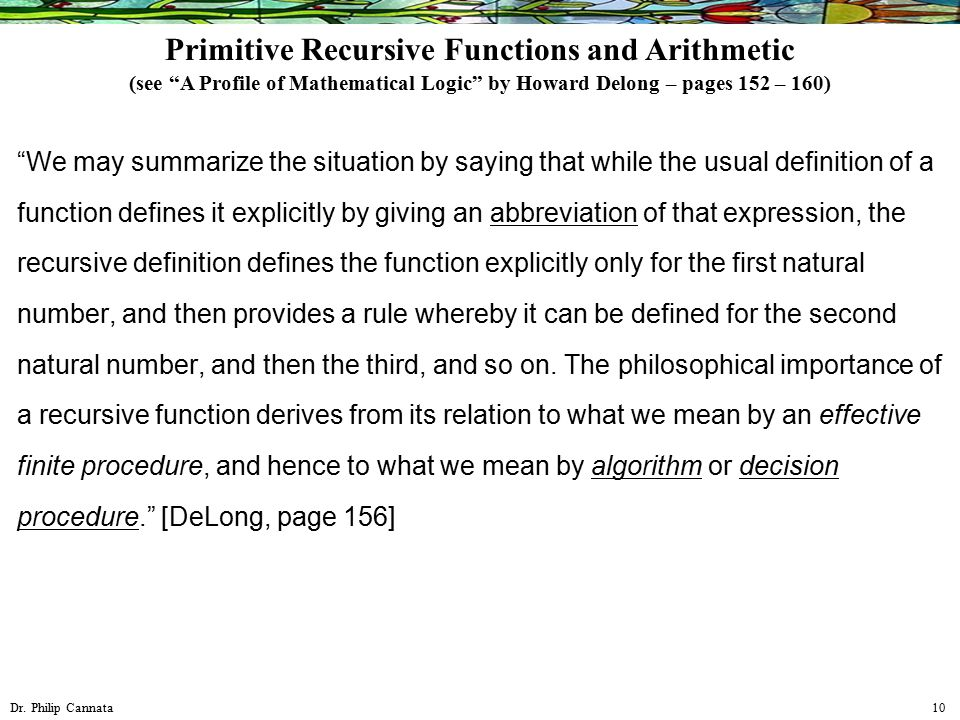 """Dr. Philip Cannata 10 """"We may summarize the situation by saying that while the usual definition of a function defines it explicitly by giving an abbre"""
