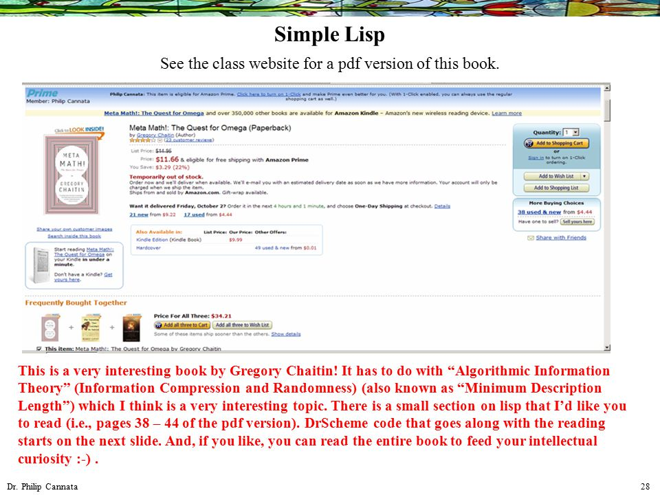 """Dr. Philip Cannata 28 Simple Lisp This is a very interesting book by Gregory Chaitin! It has to do with """"Algorithmic Information Theory"""" (Information"""