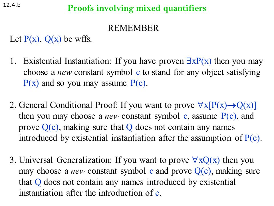 Proofs involving mixed quantifiers 12.4.a 1.  y [ Girl(y)   x ( Boy(x)  Likes(x,y) )] 2.