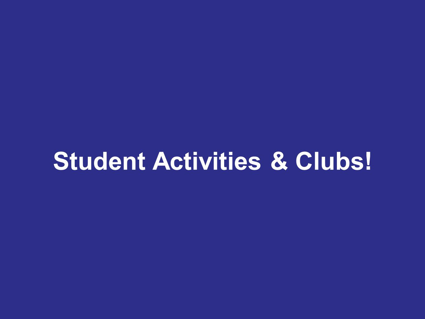 Student Activities & Clubs!