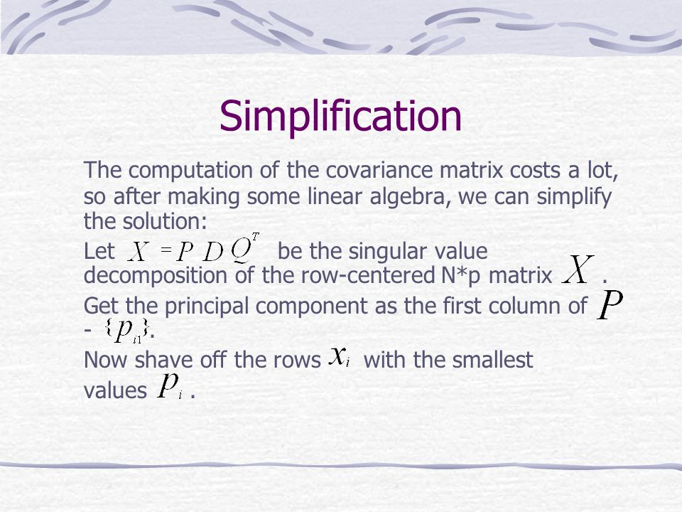 Simplification The computation of the covariance matrix costs a lot, so after making some linear algebra, we can simplify the solution: Let be the sin