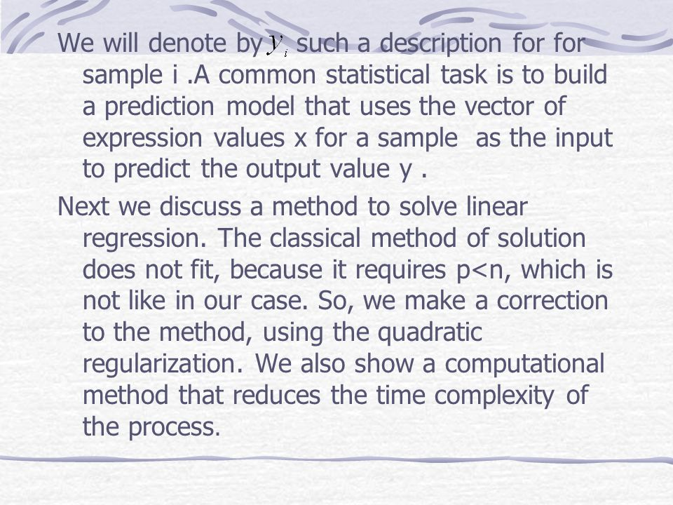 We will denote by such a description for for sample i.A common statistical task is to build a prediction model that uses the vector of expression valu