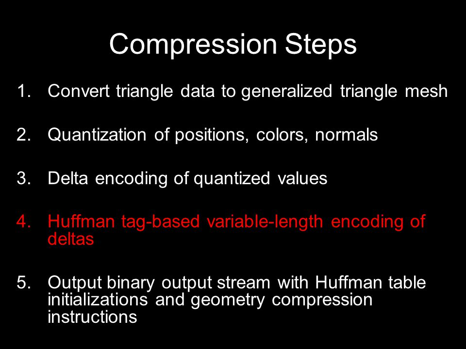 Huffman Encoding Huffman encoding assigns shorter tags to more frequently encountered data.