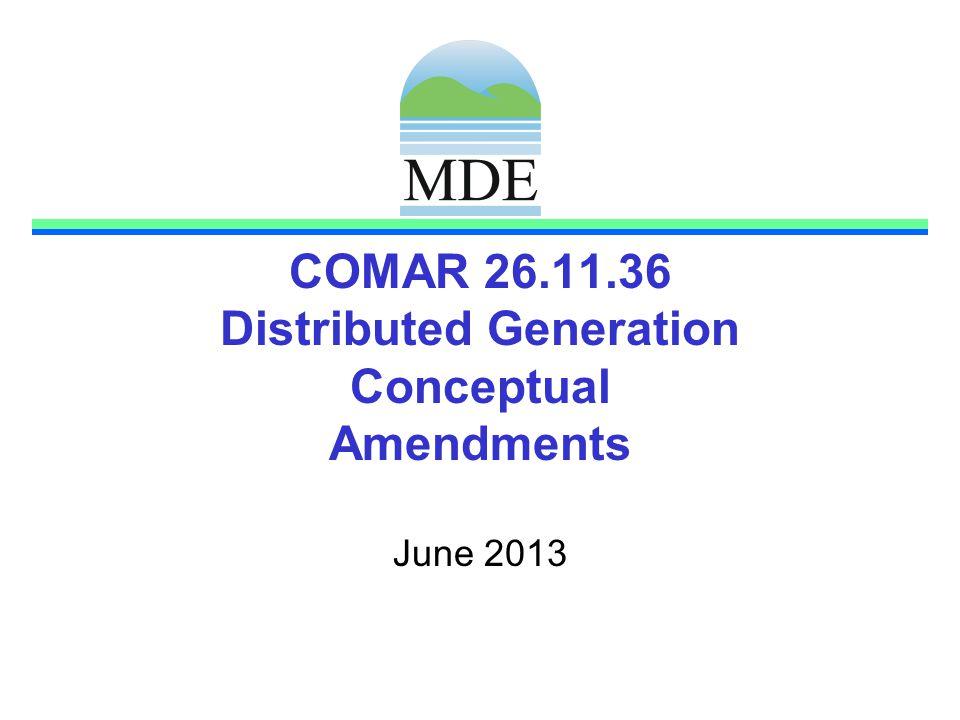 COMAR 26.11.36 Distributed Generation Conceptual Amendments June 2013