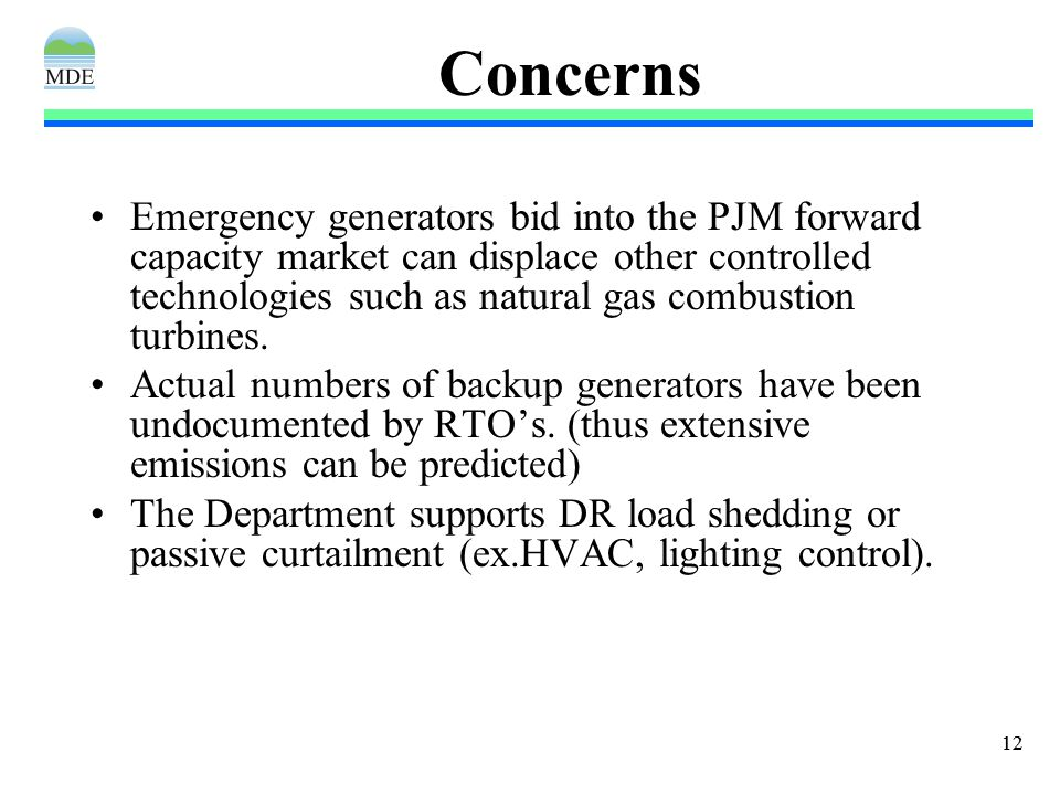 12 Concerns Emergency generators bid into the PJM forward capacity market can displace other controlled technologies such as natural gas combustion turbines.