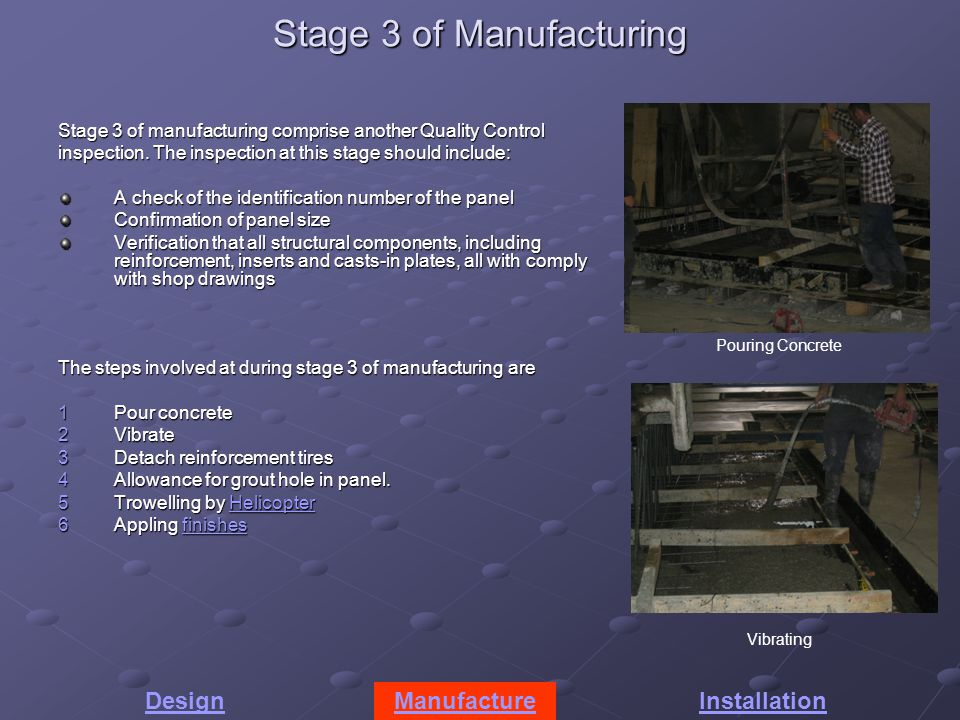 Stage 3 of Manufacturing Stage 3 of manufacturing comprise another Quality Control inspection.