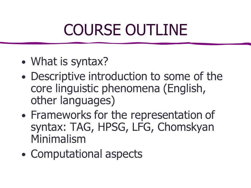 COURSE OUTLINE What is syntax.